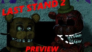 [SFM FNAF] Last Stand 2 PREVIEW