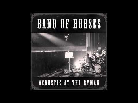 Band Of Horses - Neighbor (Acoustic At The Ryman)