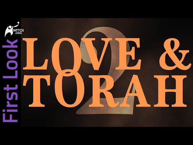 First Look - Love and Torah - Part 2
