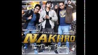 Nakhro (The Party Blast) - James, Rommy & Monty (Fire Eagle Presents)