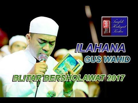 Ilahana - Gus Wahid Ahbaabul Musthofa Kudus - Pra Habib Syech Blitar Bersholawat 2017 (Terbaru)