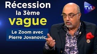 Pierre Jovanovic - Récession : une 3ème vague pour le 1er trimestre 2020 ! - Le Zoom