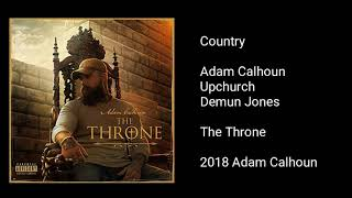 Adam Calhoun - Country (feat. Upchurch & Demun Jones)