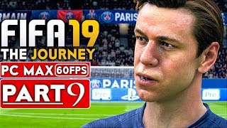 FIFA 19 THE JOURNEY Gameplay Walkthrough Part 9 [1080p HD 60FPS PC MAX SETTINGS] - No Commentary