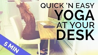Quick Yoga at Your Desk | Seated Yoga | Chair Yoga to Stretch You Out (5 min)