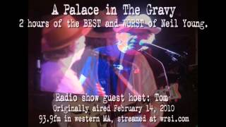 A Palace in the Gravy - The Very Best & Worst of Neil Young radio show