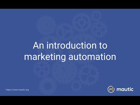 An Introduction to Marketing Automation & Mautic