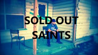 Watch Saints Sold Out video