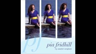 I fjol så gick jag med herrarna i hagen - Pia Fridhill, My Swedish Songbook
