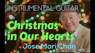 Video Jose Mari Chan - Christmas In Our Hearts Instrumental Guitar Cover download MP3, 3GP, MP4, WEBM, AVI, FLV Agustus 2018