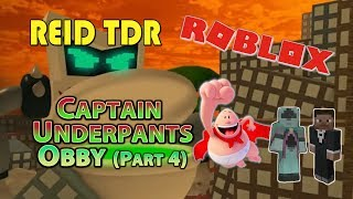 ROBLOX / CAPTAIN UNDERPANTS OBBY Ep04 / Reid TDR for Kids, Dad and Son, no bad words