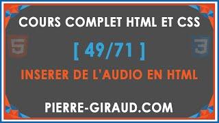 COURS COMPLET HTML ET CSS [49/71] - Insérer de l'audio en HTML