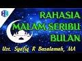 Rahasia Malam Seribu Bulan (Lailatul Qodar) || Ustadz DR. Syafiq R Basalamah, MA