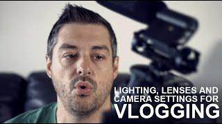 Lighting, Lenses And Camera Settings For VLOGGING For YouTubers