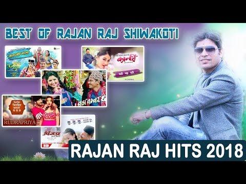 Best Of Rajan Raj Shiwakoti-2018 | संगीतकार राजनराज शिवाकोटीको उत्कृष्ट गीतहरु | Jukebox