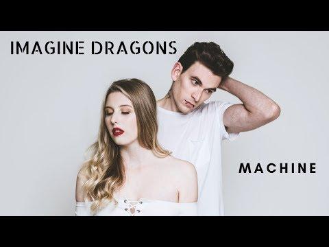 Imagine Dragons - Machine(Cover)