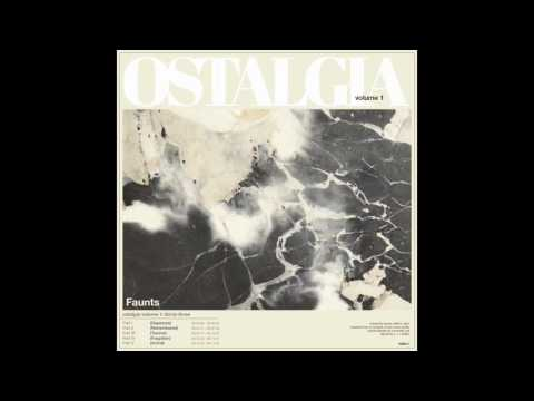 Faunts - Ostalgia Volume 1: Thirty-Three (Official)