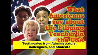 Filipino Teachers in the USA :  A Testimony from administrators, colleagues, and students