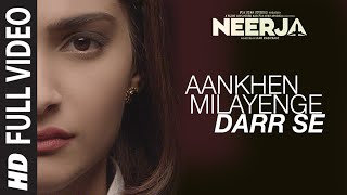 Aankhein Milayenge Darr Se Full Song | Neerja