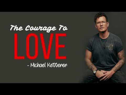 Michael Ketterer  The Courage To Love Full HD lyrics