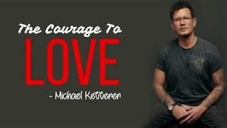 Michael Ketterer - The Courage To Love [Full HD] lyrics