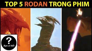 TOP 5 RODAN TRONG PHIM ẢNH - BẠN CÓ BIẾT?| TOP 5 RODAN IN MOVIE