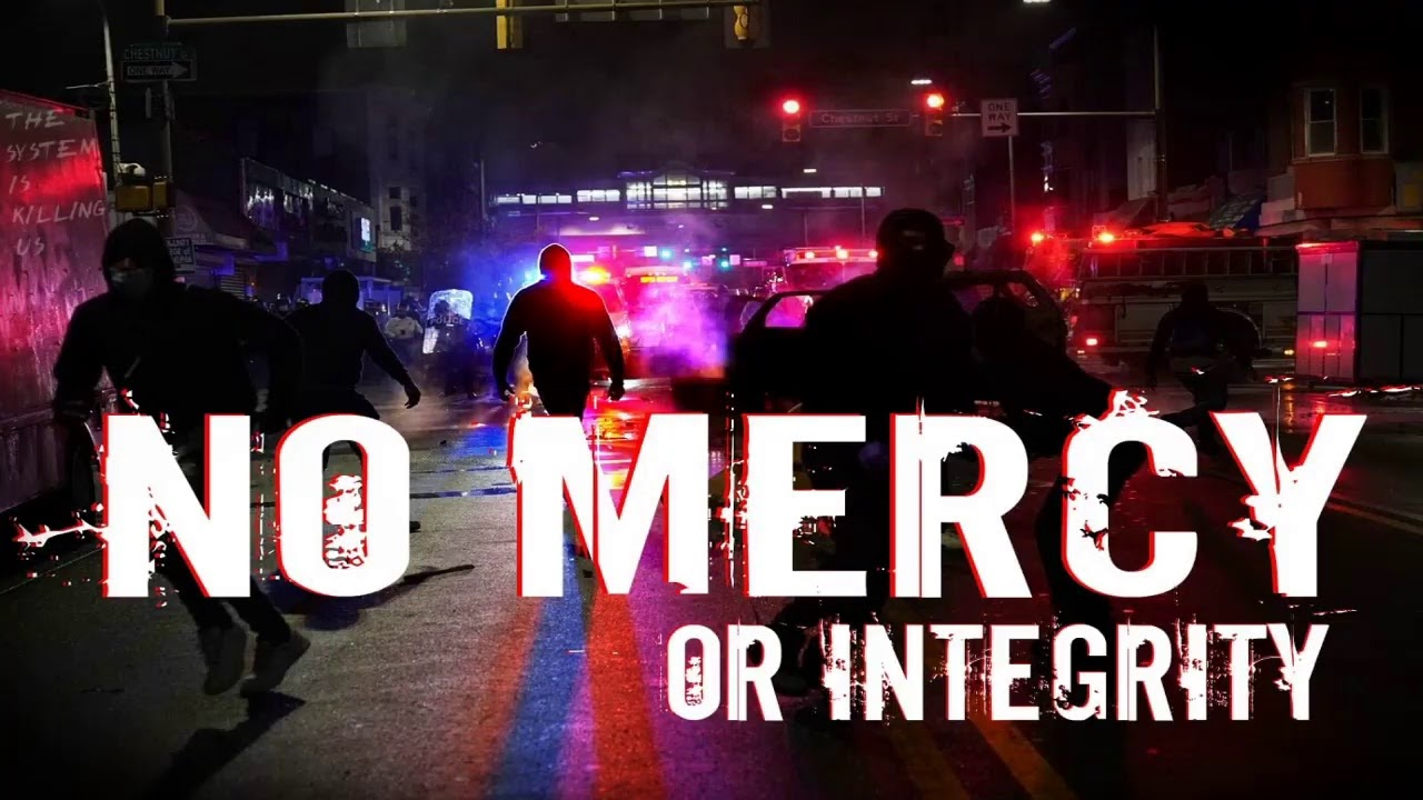 KILLED - WITH NO MERCY OR INTEGRITY