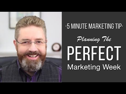 Planning The Perfect Marketing Week