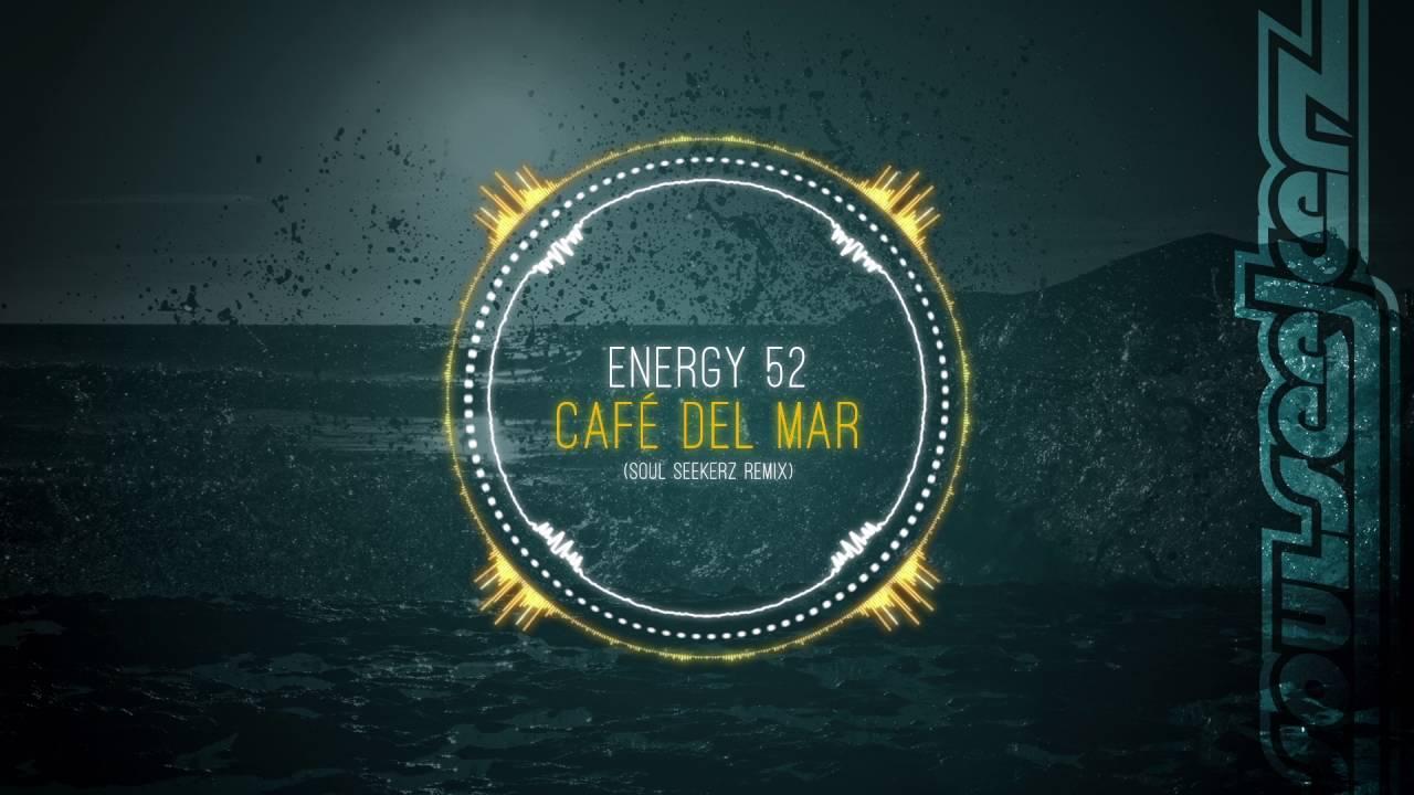 Download Energy 52 - Café del Mar (Soul Seekerz Remix)