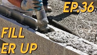 Stem Wall Grout Ep.36