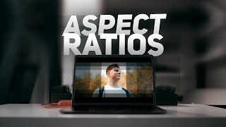 EVERYTHING You NEED to Know About ASPECT RATIOS Explained
