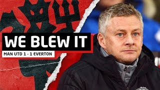 We Blew It...   Manchester United 1-1 Everton   United Review