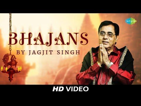 Most Popular Bhajans by Jagjit Singh | मोस्ट पॉपुलर भजन्स बी जगजीत सिंह | Video Jukebox