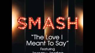 Smash - The Love I Meant To Say (DOWNLOAD MP3 + LYRICS)