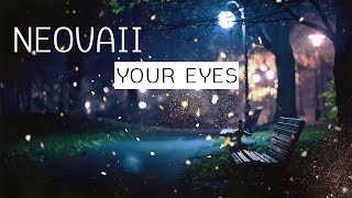 Neovaii - Your Eyes