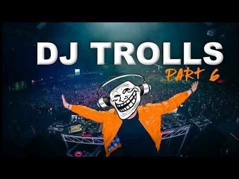 DJs That Trolled The Crowd (Part 6)