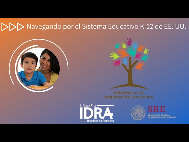 Navegando por el Sistema Educativo K-12 de EE. UU. IDRA Ver seminario web