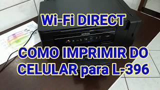 EPSON L396 COMO IMPRIMIR PELO CELULAR usando Wi-Fi DIRECT