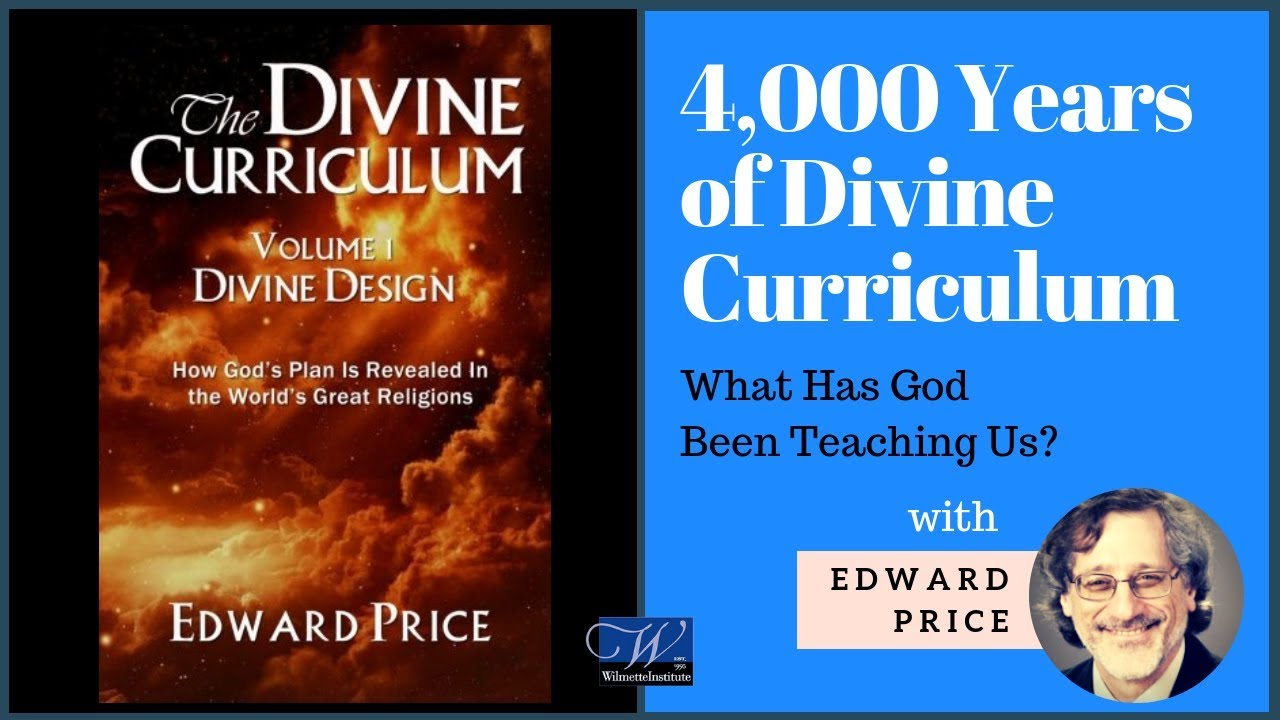 4,000 Years of Divine Curriculum–What Has God Been Teaching Us | Ed Price