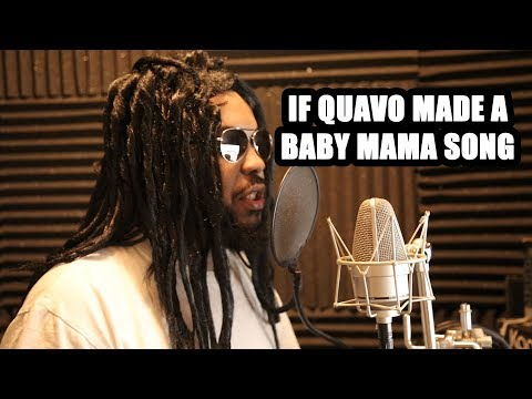 IF QUAVO MADE A BABY MAMA SONG (2018)