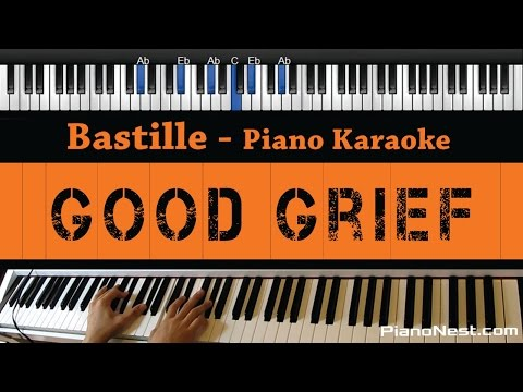 Bastille - Good Grief - Piano Karaoke / Sing Along / Cover with Lyrics