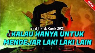 DJ KALAU HANYA UNTUK MENGEJAR LAKI LAKI LAIN || JEDAG JEDUG REMIX VIRAL TIKTOK 2021 - DJ BENANG BIRU