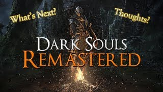Dark Souls Remastered ► Thoughts and What's to Come