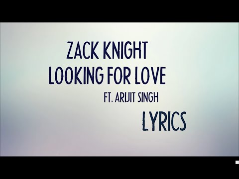 (Lyrics) Zack Knight Ft. Arijit Singh - Looking For Love (Main Dhoondne) HD