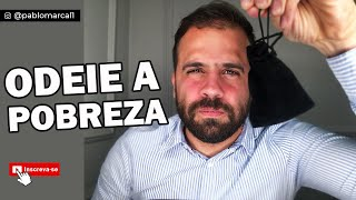 "ODEIE A POBREZA   Pablo Marçal   Série ""Vá cuidar da sua vida"" #19"