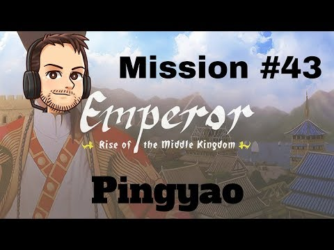 Emperor   Mission 43   Pingyao   Fighting for our Life!