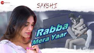 Rabba Mera Yaar | Sakshi | Madhumita Biswas & Vikram Mastal | Swaroop Khan