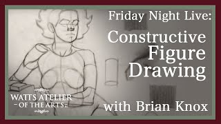 Watts Atelier Friday Night Live: Constructive Figure Drawing with Brian Knox thumbnail