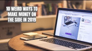 10 Weird Ways to Make Money on the Side in 2019