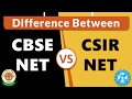 CBSE NET vs CSIR UGC NET 2018 | What's the Difference?